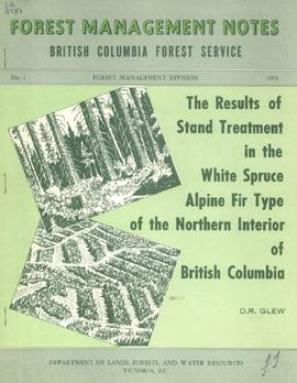 The Results of Stand Treatment in the White Spruce Alpine Fir Type of the Northern Interior of Br...
