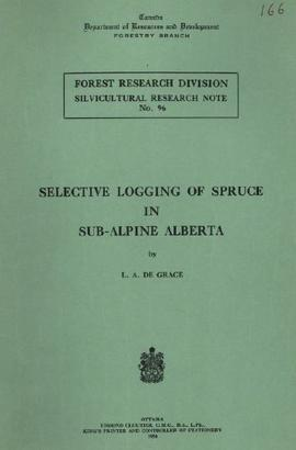 Selective Logging of Spruce in Sub-Alpine Alberta