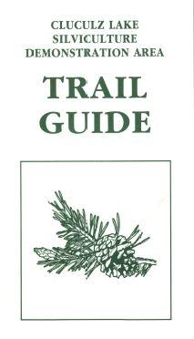 Cluculz Lake Silviculture Demonstration Area Trail Guide
