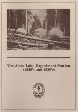 The Aleza Lake Experiment Station (1920's and 1930's)