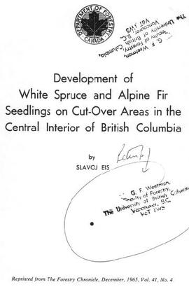 Development of White Spruce and Alpine Fir Seedlings on Cut-Over Areas in the Central Interior of...