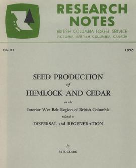 Seed Production of Hemlock and Cedar in the Interior Wet Belt Region of British Columbia related ...